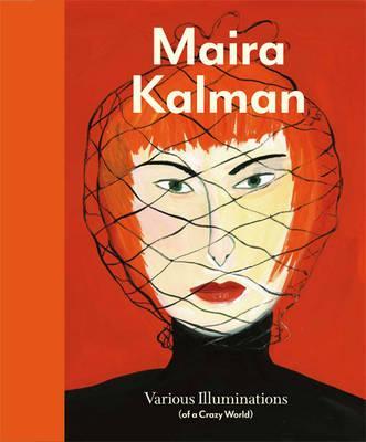 Maira Kalman By Schaffner, Ingrid/ Ghelerter, Donna (CON)/ Gregory, Stamatina (CON)/ Silver, Kenneth E. (CON)